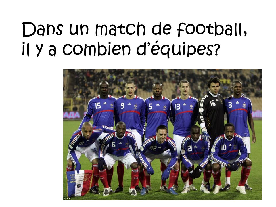 Dans un match de football, il y a combien d'équipes