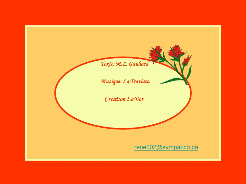 Création Le Ber Texte: M.L. Gauliard Musique: La Traviata