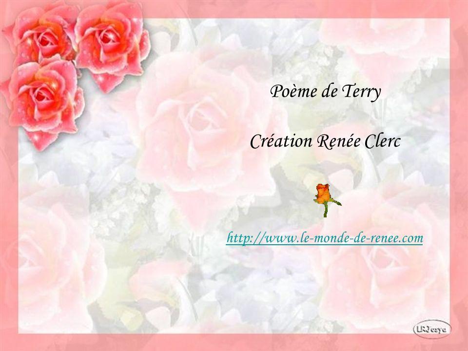 Poème de Terry Création Renée Clerc http://www.le-monde-de-renee.com