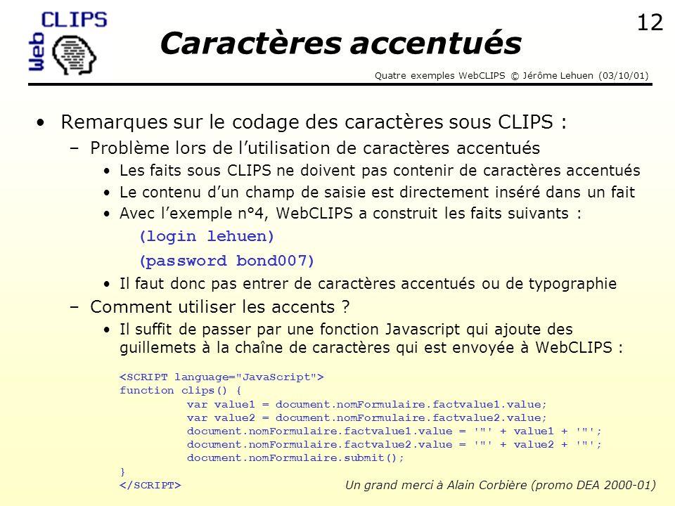 Caractères accentués Remarques sur le codage des caractères sous CLIPS : Problème lors de l'utilisation de caractères accentués.