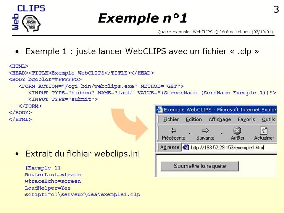 Exemple n°1 Exemple 1 : juste lancer WebCLIPS avec un fichier « .clp »