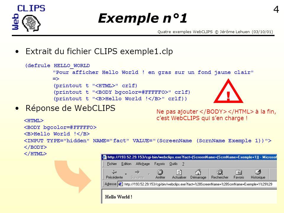 Exemple n°1 ! Extrait du fichier CLIPS exemple1.clp