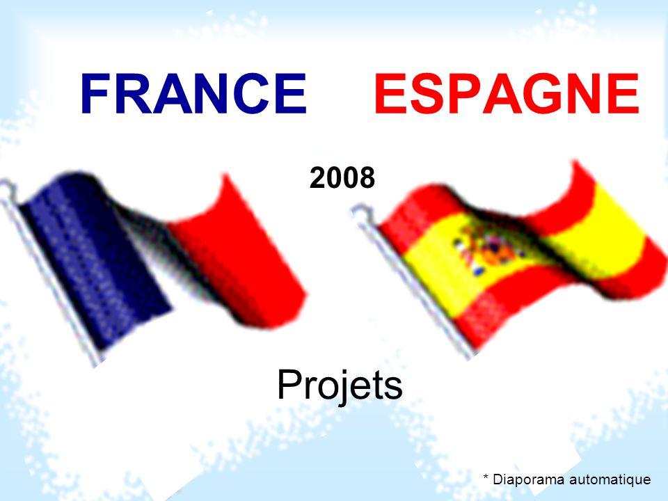 FRANCE ESPAGNE 2008 Projets * Diaporama automatique