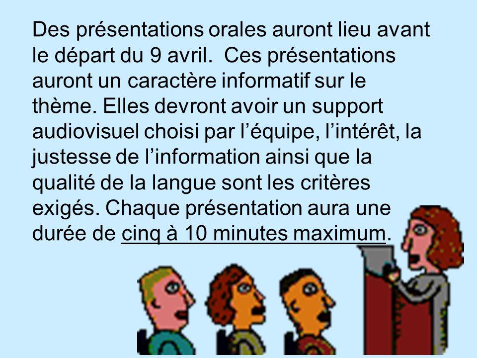 Des présentations orales auront lieu avant le départ du 9 avril