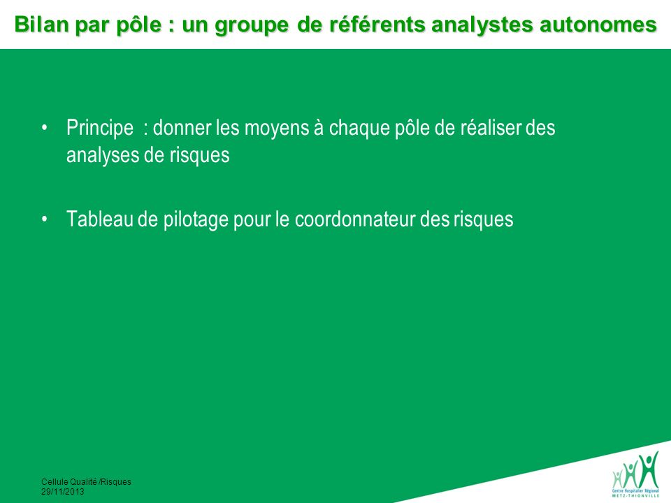 Bilan par pôle : un groupe de référents analystes autonomes