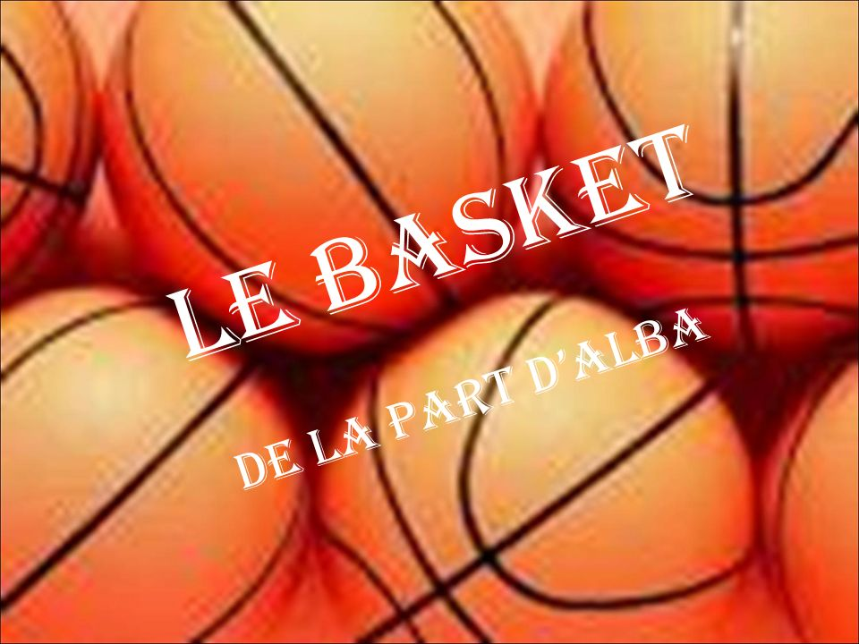 Le basket DE LA PART D'ALBA