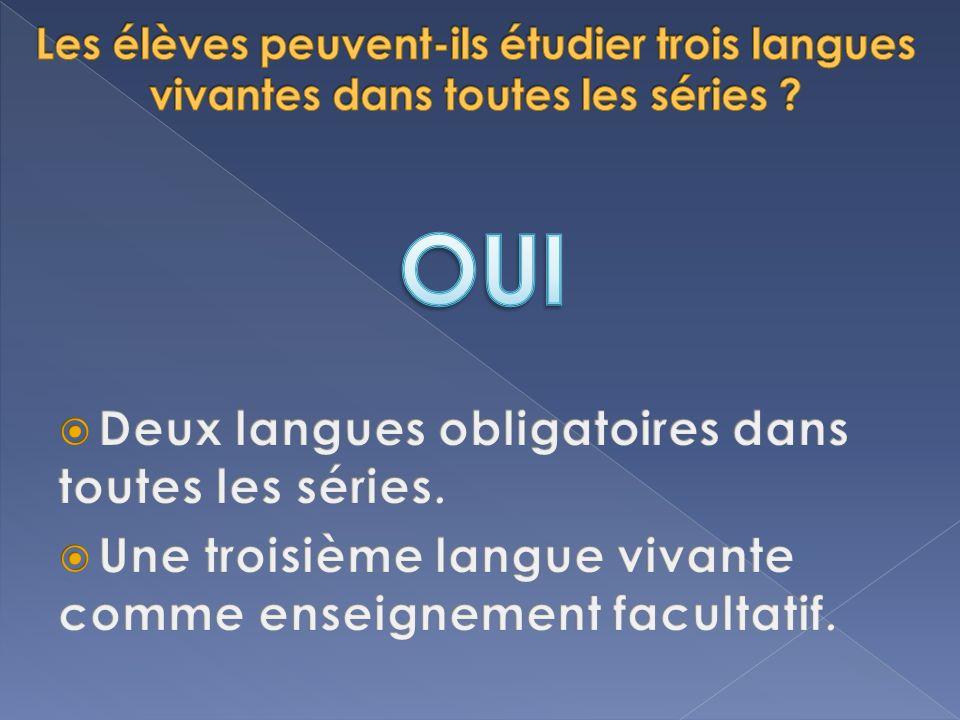 OUI Deux langues obligatoires dans toutes les séries.