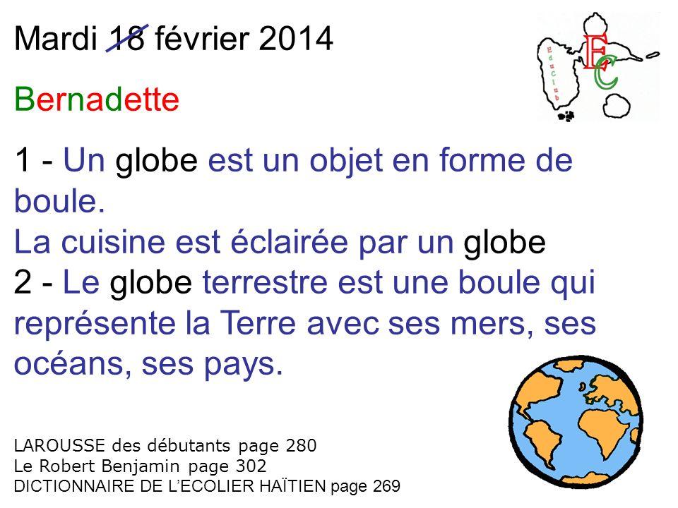 1 - Un globe est un objet en forme de boule.