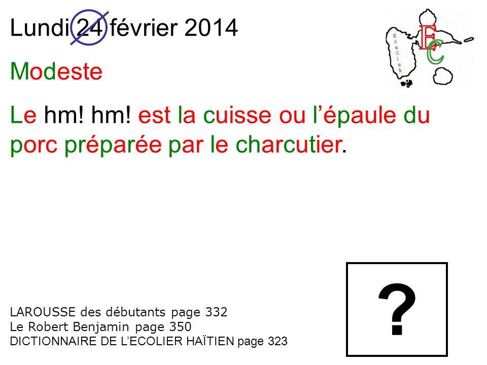 Lundi 24 février 2014 Modeste. Le hm! hm! est la cuisse ou l'épaule du porc préparée par le charcutier.