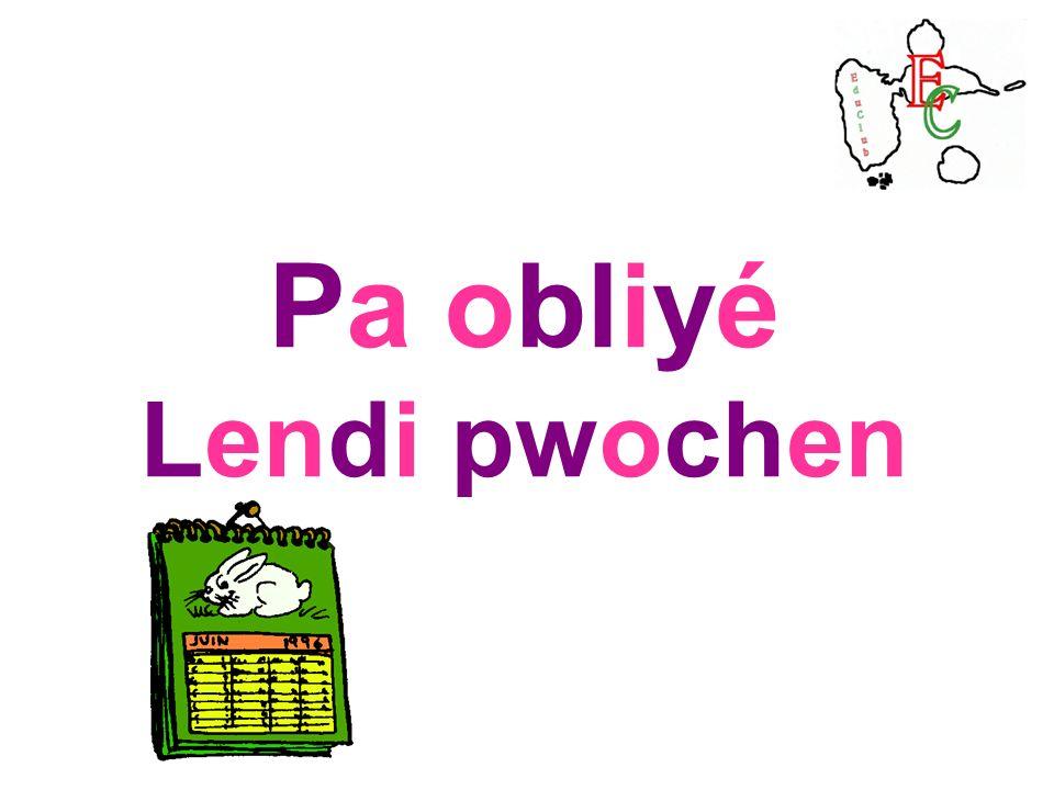 Pa obliyé Lendi pwochen 41