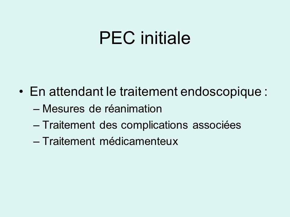 PEC initiale En attendant le traitement endoscopique :