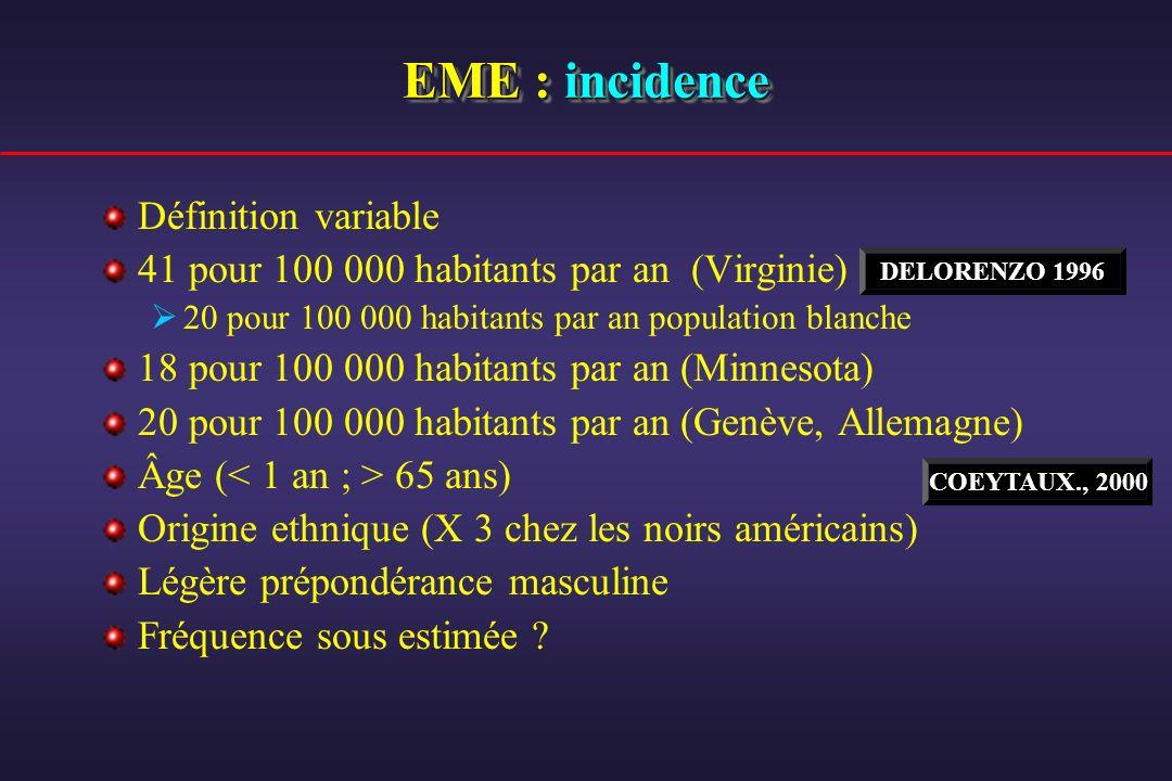 EME : incidence Définition variable