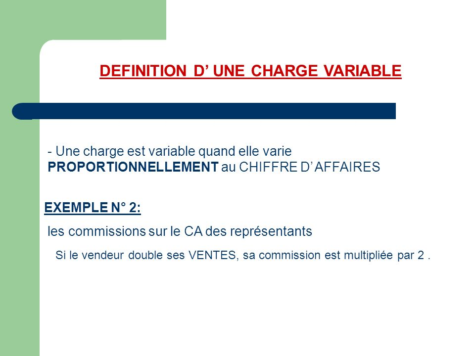 DEFINITION D' UNE CHARGE VARIABLE