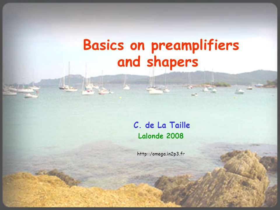 Basics on preamplifiers and shapers