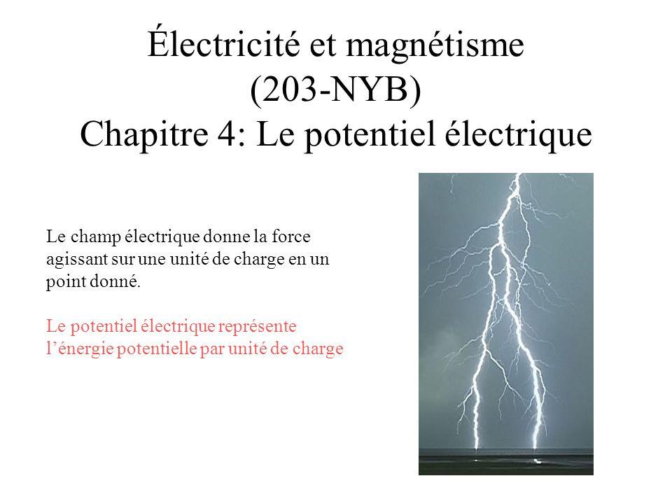 Électricité et magnétisme (203-NYB) Chapitre 4: Le potentiel électrique