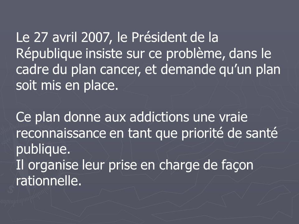 Le 27 avril 2007, le Président de la République insiste sur ce problème, dans le cadre du plan cancer, et demande qu'un plan soit mis en place.