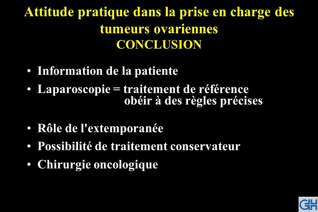 Attitude pratique dans la prise en charge des tumeurs ovariennes CONCLUSION