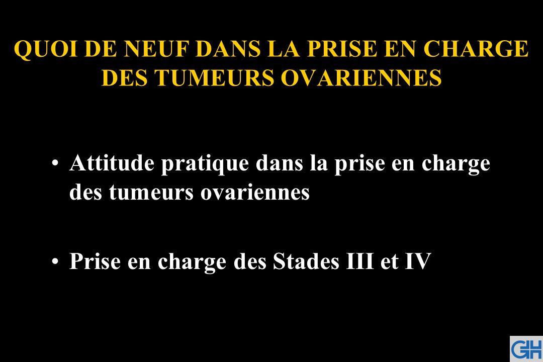QUOI DE NEUF DANS LA PRISE EN CHARGE DES TUMEURS OVARIENNES