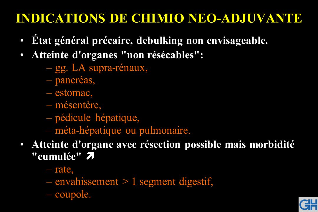 INDICATIONS DE CHIMIO NEO-ADJUVANTE