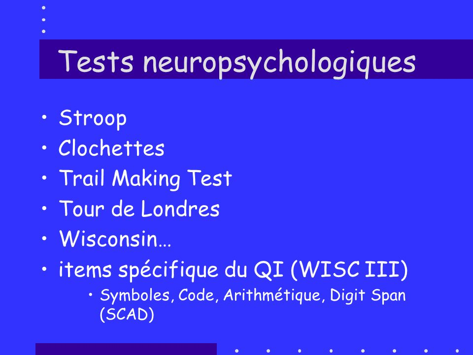 Tests neuropsychologiques