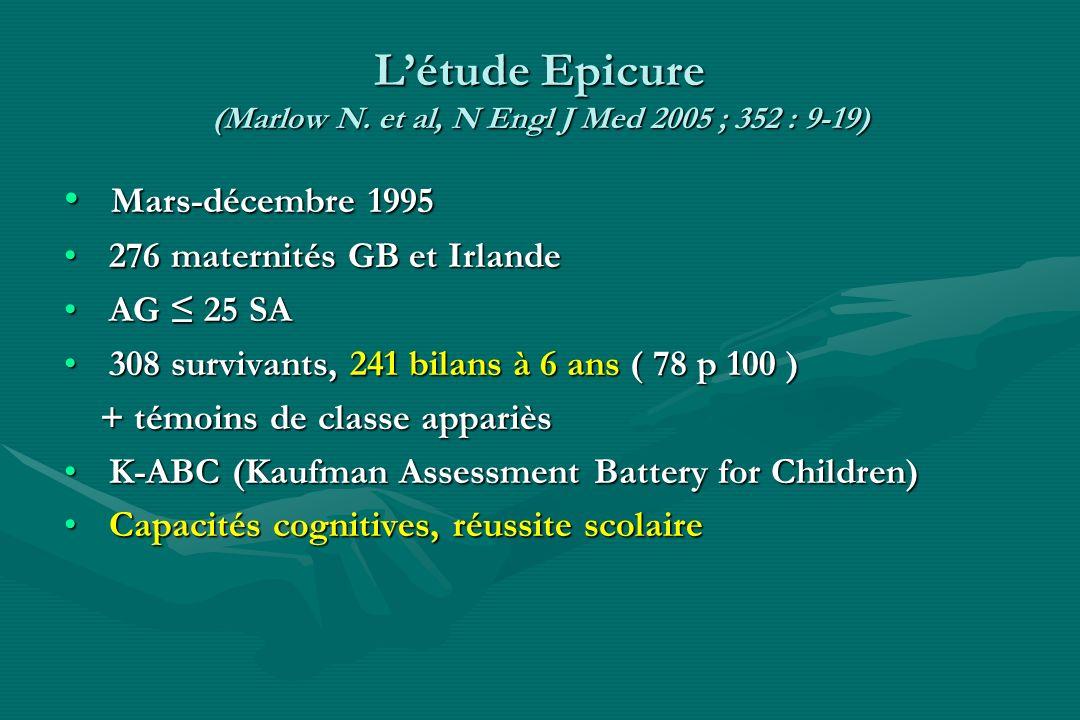 L'étude Epicure (Marlow N. et al, N Engl J Med 2005 ; 352 : 9-19)