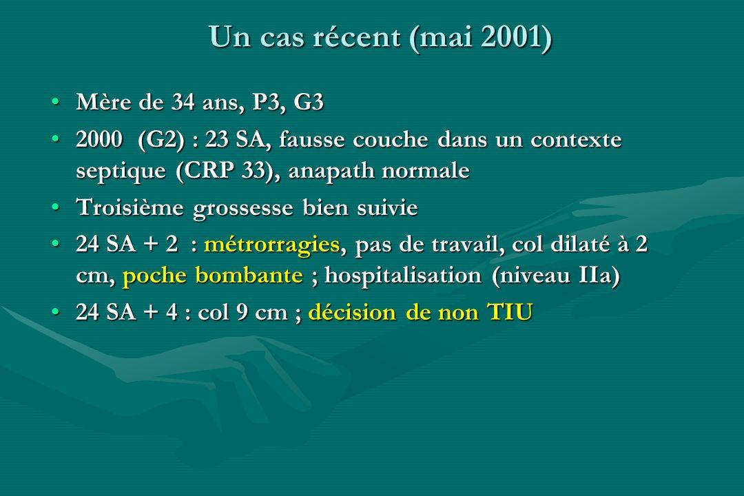 Un cas récent (mai 2001) Mère de 34 ans, P3, G3