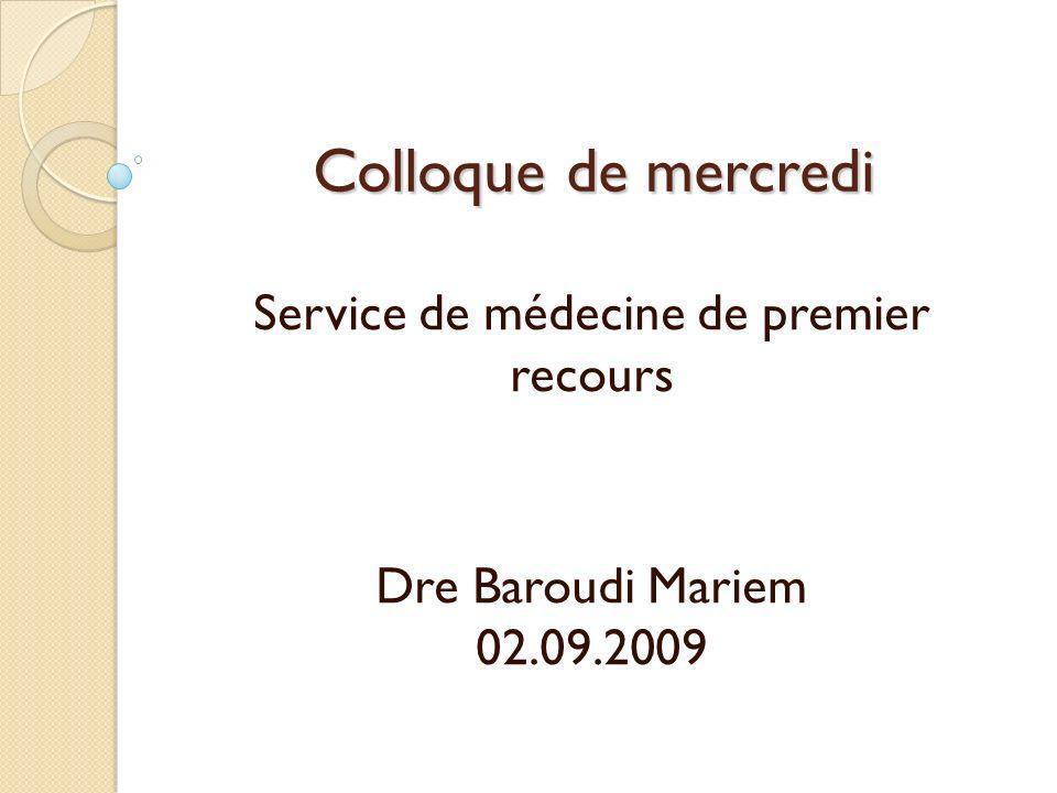 Service de médecine de premier recours Dre Baroudi Mariem 02.09.2009