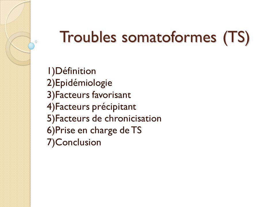 Troubles somatoformes (TS)