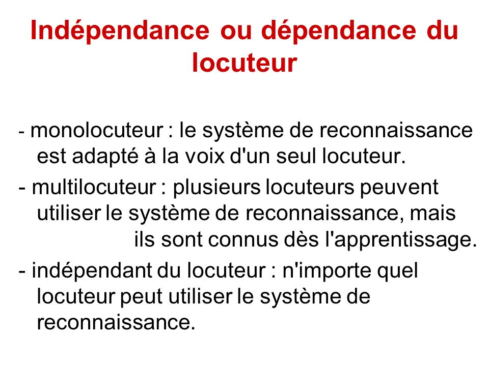Indépendance ou dépendance du locuteur