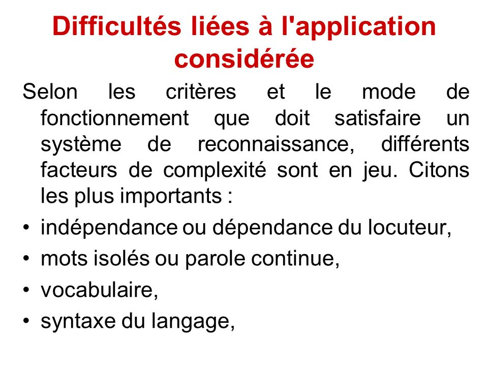 Difficultés liées à l application considérée