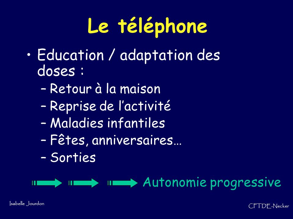 Le téléphone Education / adaptation des doses : Retour à la maison