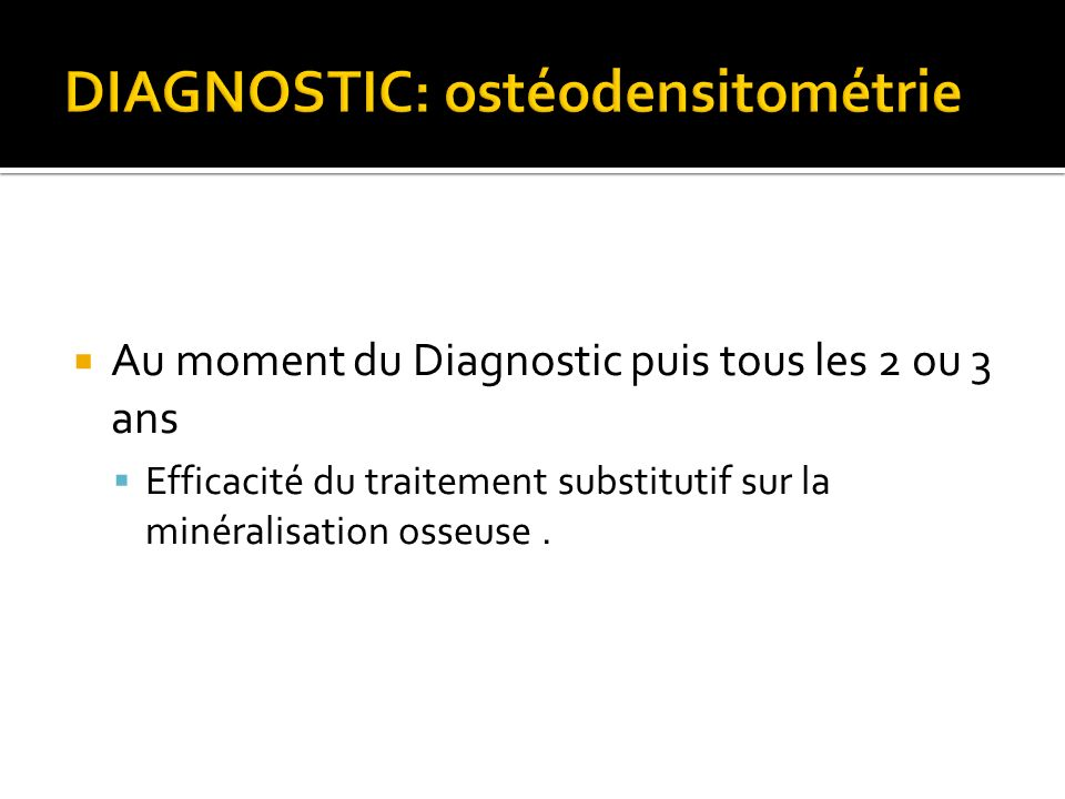DIAGNOSTIC: ostéodensitométrie