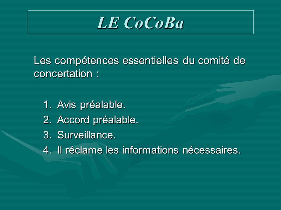 LE CoCoBa Les compétences essentielles du comité de concertation :