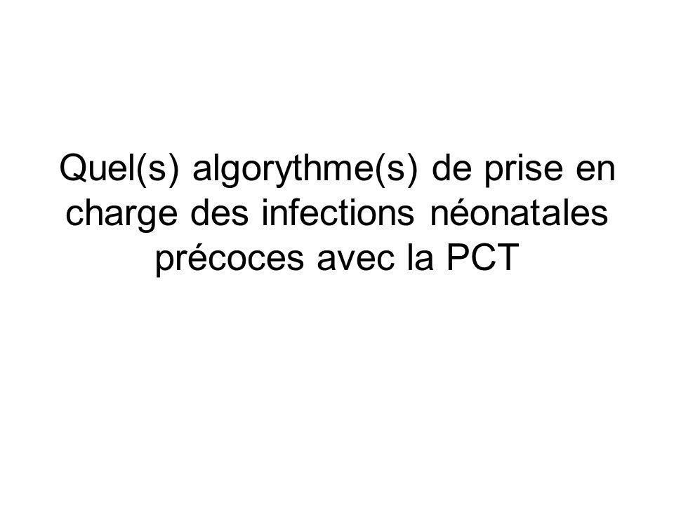 Quel(s) algorythme(s) de prise en charge des infections néonatales précoces avec la PCT