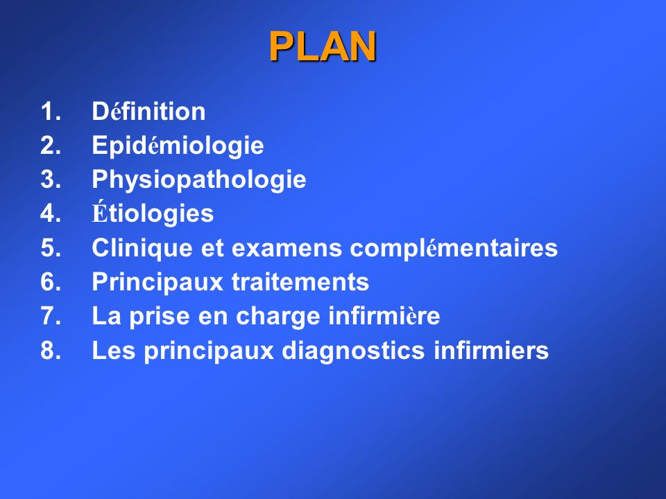 PLAN Définition Epidémiologie Physiopathologie Étiologies