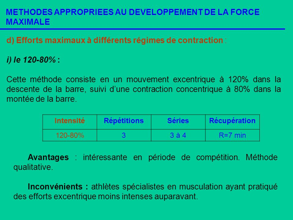 METHODES APPROPRIEES AU DEVELOPPEMENT DE LA FORCE MAXIMALE