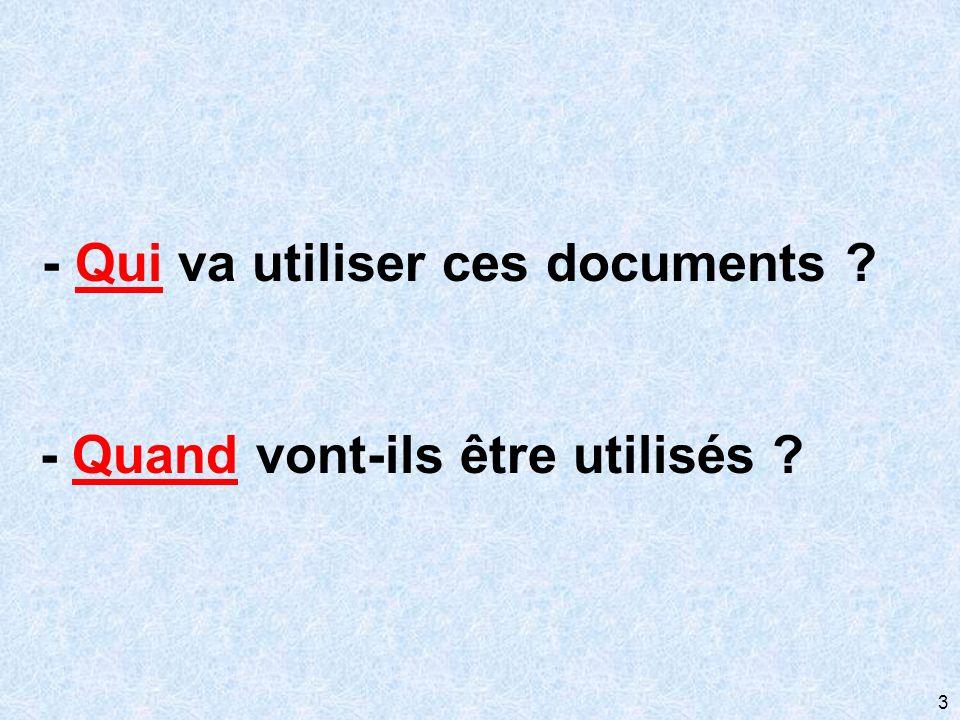 - Qui va utiliser ces documents