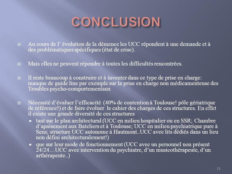 CONCLUSION Au cours de l' évolution de la démence les UCC répondent à une demande et à des problématiques spécifiques (état de crise).