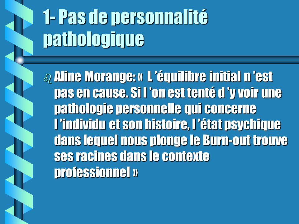 1- Pas de personnalité pathologique