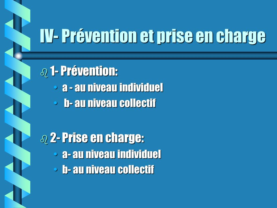 IV- Prévention et prise en charge