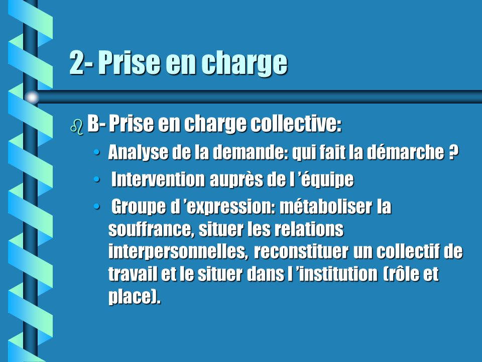 2- Prise en charge B- Prise en charge collective: