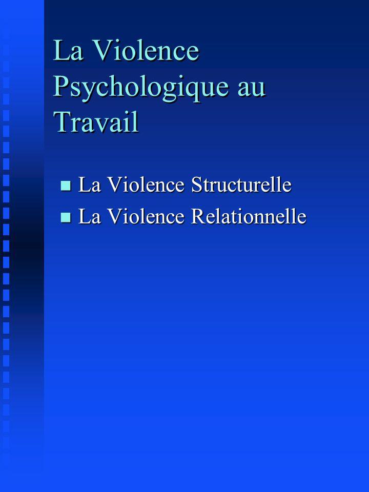 La Violence Psychologique au Travail
