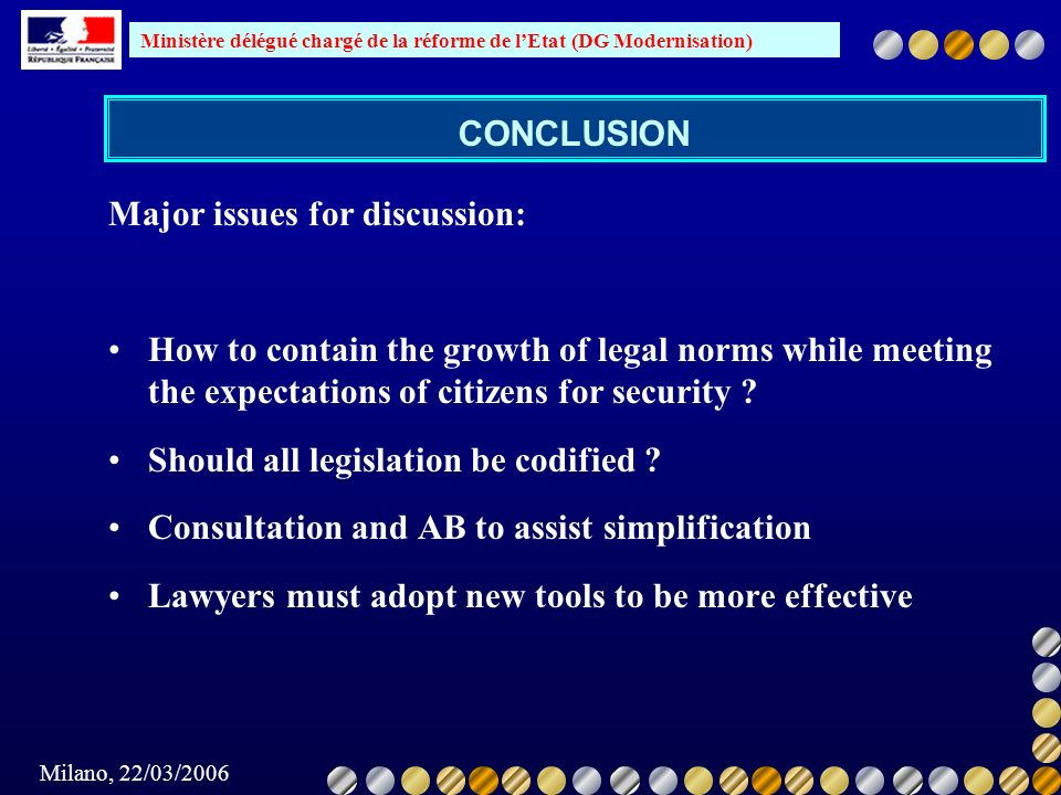 CONCLUSION Major issues for discussion: How to contain the growth of legal norms while meeting the expectations of citizens for security