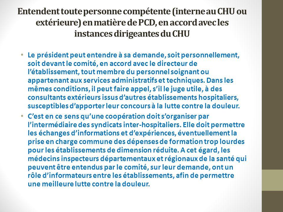 Entendent toute personne compétente (interne au CHU ou extérieure) en matière de PCD, en accord avec les instances dirigeantes du CHU