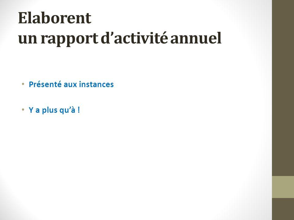 Elaborent un rapport d'activité annuel