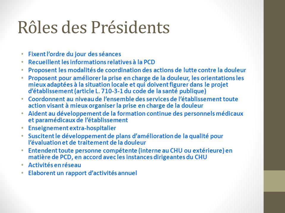 Rôles des Présidents Fixent l'ordre du jour des séances