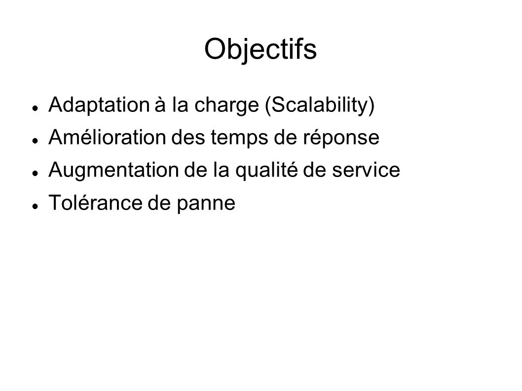 Objectifs Adaptation à la charge (Scalability)