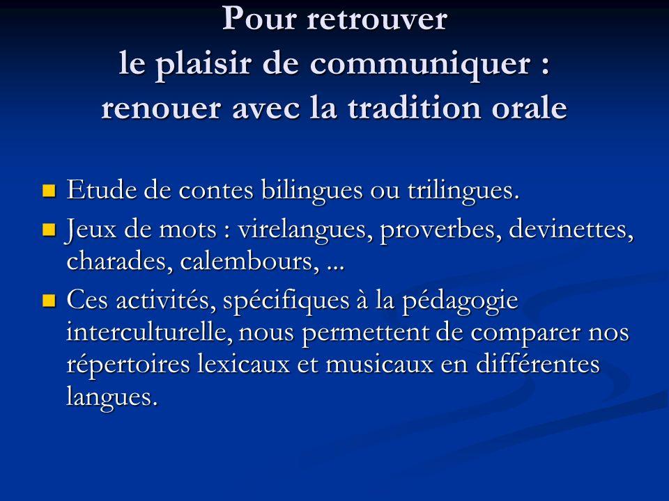 Pour retrouver le plaisir de communiquer : renouer avec la tradition orale