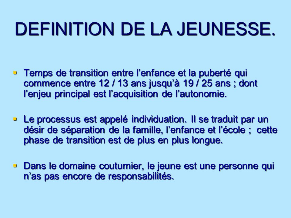 DEFINITION DE LA JEUNESSE.