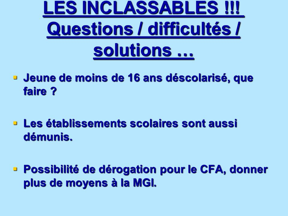 LES INCLASSABLES !!! Questions / difficultés / solutions …